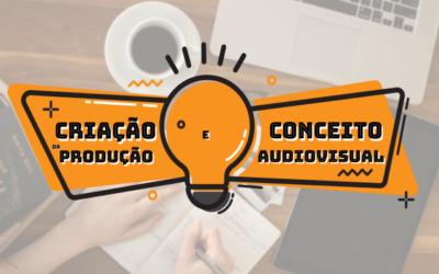 Criação e Conceito da produção audiovisual