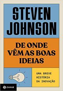Capa do livro De onde vêm as boas ideias - Uma breve história da inovação
