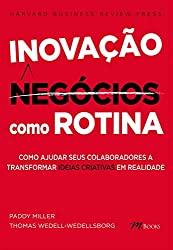 Capa do livro Inovação Como Rotina: Como ajudar seus colaboradores a transformar IDEIAS CRIATIVAS em realidade