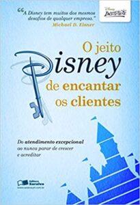 Capa do livro O jeito Disney de encantar os clientes- Do atendimento excepcional ao nunca parar de crescer e acreditar