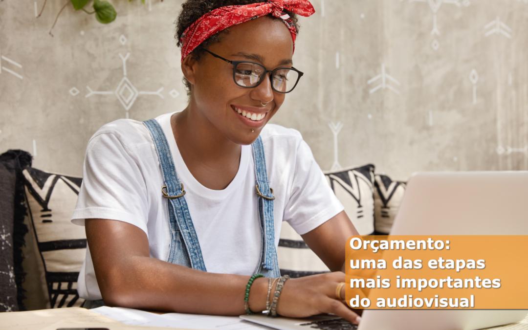 Orçamento: uma das etapas mais importantes do audiovisual